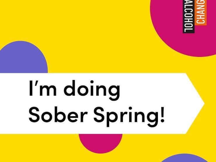 I'm doing Sober Spring